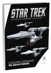 Star Trek Official Collection Designing Starships Volume Three Kelvin Timeline Hardcover Eaglemoss